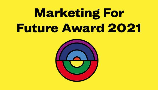 Trendthema Nachhaltigkeit: Marketing For Future Award 2021