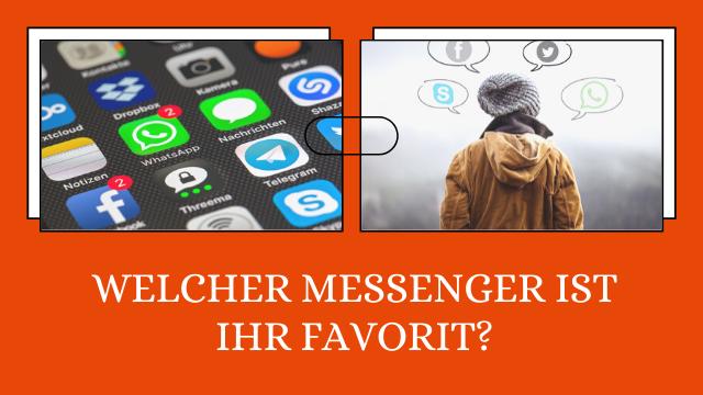WhatsApp & Co - Welcher Messenger ist Ihr Favorit?