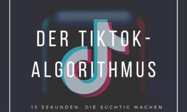Der TikTok-Algorithmus – 15 Sekunden, die süchtig machen