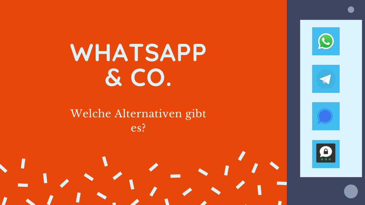 WhatsApp&Co - Welche Alternativen gibt es?